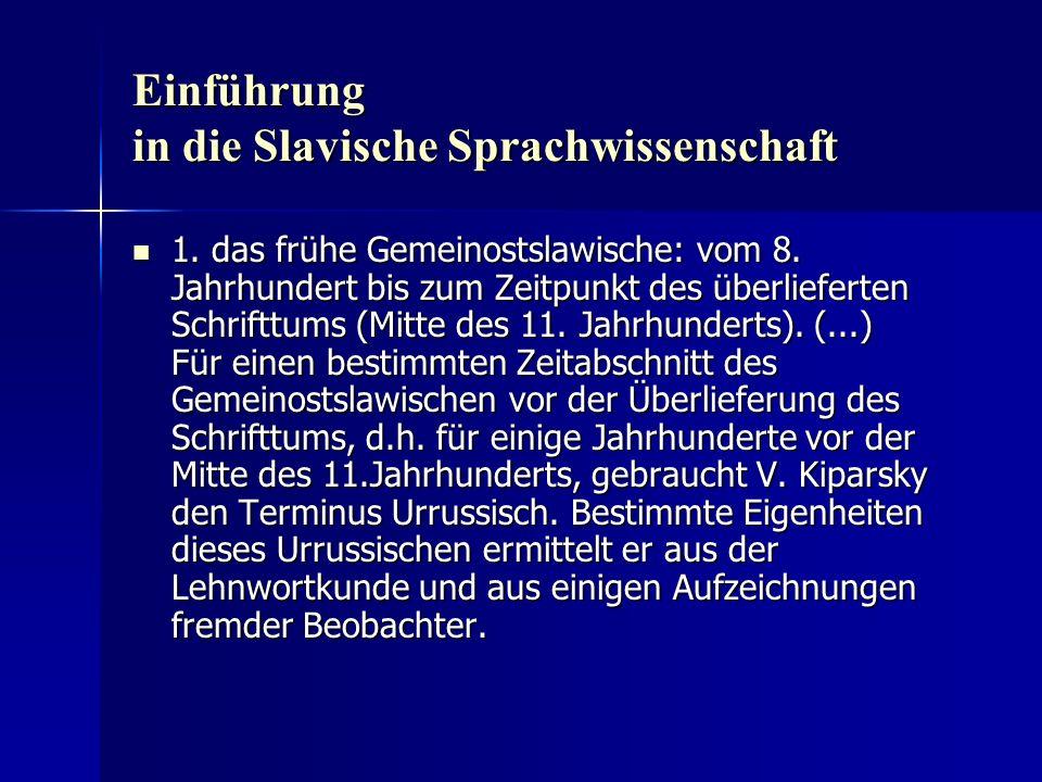 Einführung in die Slavische Sprachwissenschaft 1. das frühe Gemeinostslawische: vom 8.