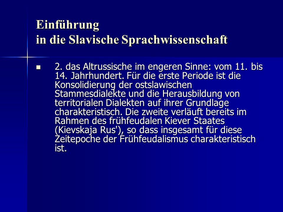 Einführung in die Slavische Sprachwissenschaft 2. das Altrussische im engeren Sinne: vom 11.