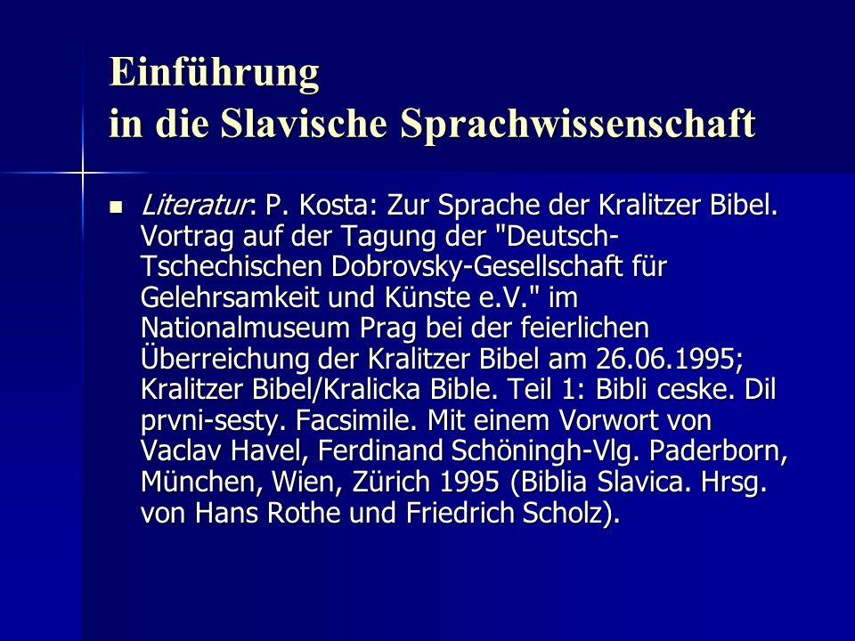Einführung in die Slavische Sprachwissenschaft Literatur: P.