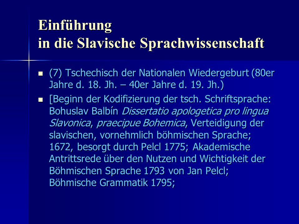 Einführung in die Slavische Sprachwissenschaft (7) Tschechisch der Nationalen Wiedergeburt (80er Jahre d.