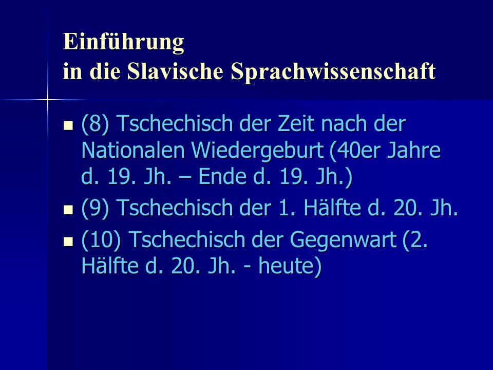 Einführung in die Slavische Sprachwissenschaft (8) Tschechisch der Zeit nach der Nationalen Wiedergeburt (40er Jahre d.