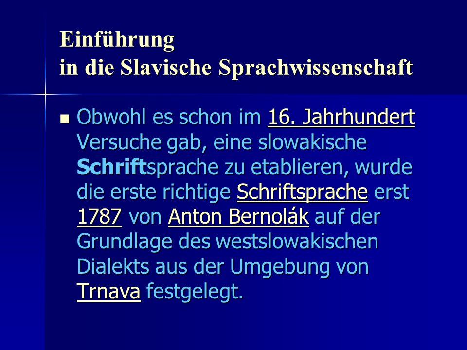Einführung in die Slavische Sprachwissenschaft Obwohl es schon im 16.