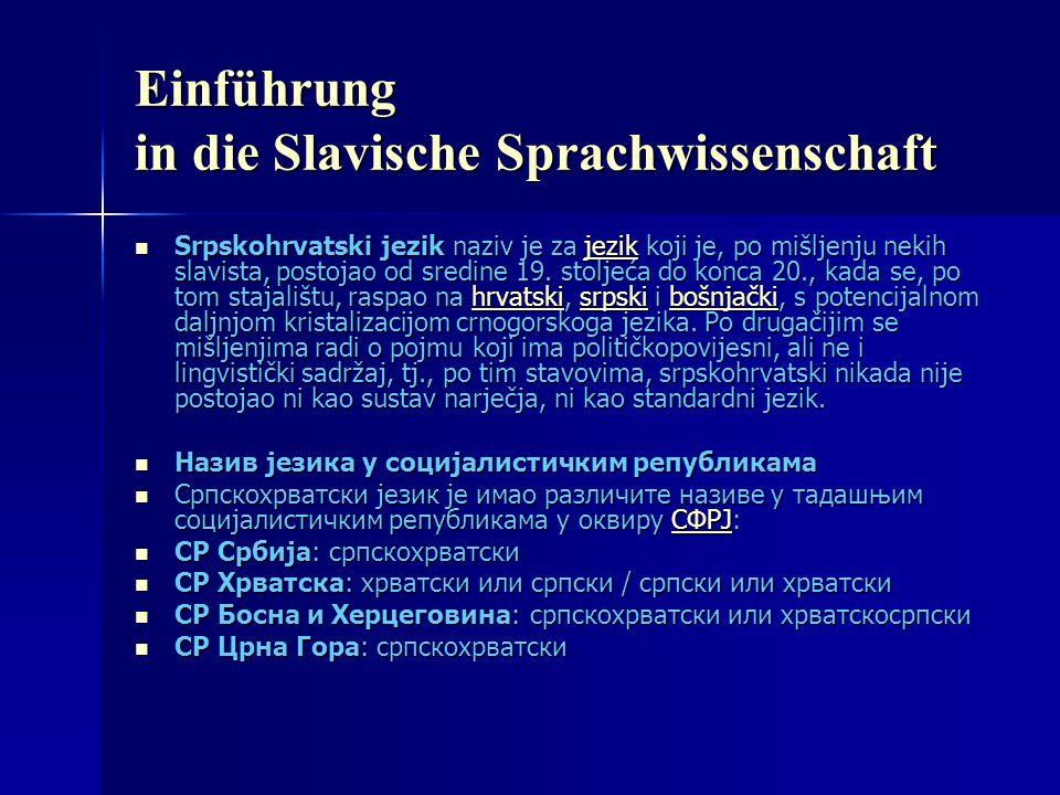Einführung in die Slavische Sprachwissenschaft Srpskohrvatski jezik naziv je za jezik koji je, po mišljenju nekih slavista, postojao od sredine 19.