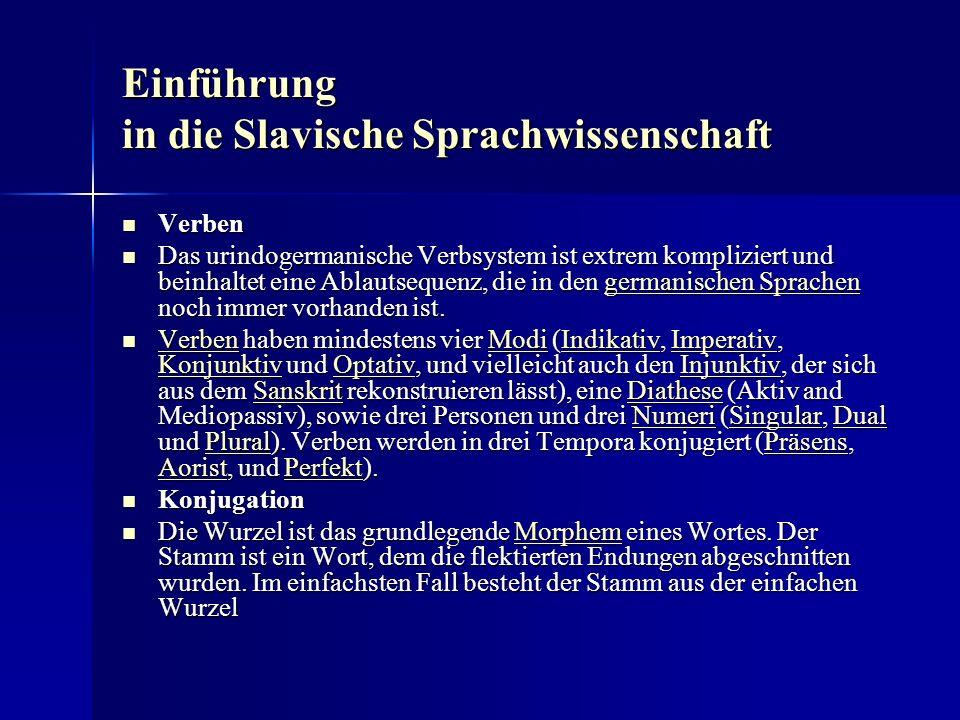 Einführung in die Slavische Sprachwissenschaft Verben Verben Das urindogermanische Verbsystem ist extrem kompliziert und beinhaltet eine Ablautsequenz, die in den germanischen Sprachen noch immer vorhanden ist.