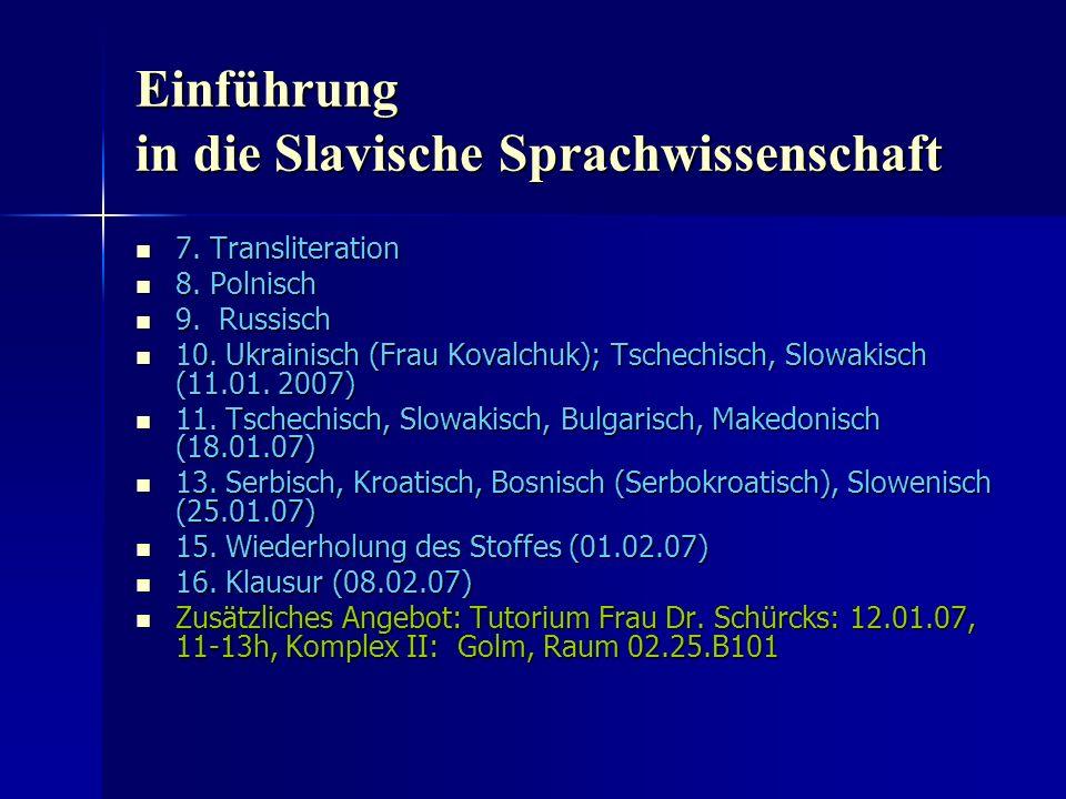 Einführung in die Slavische Sprachwissenschaft 7. Transliteration 7.