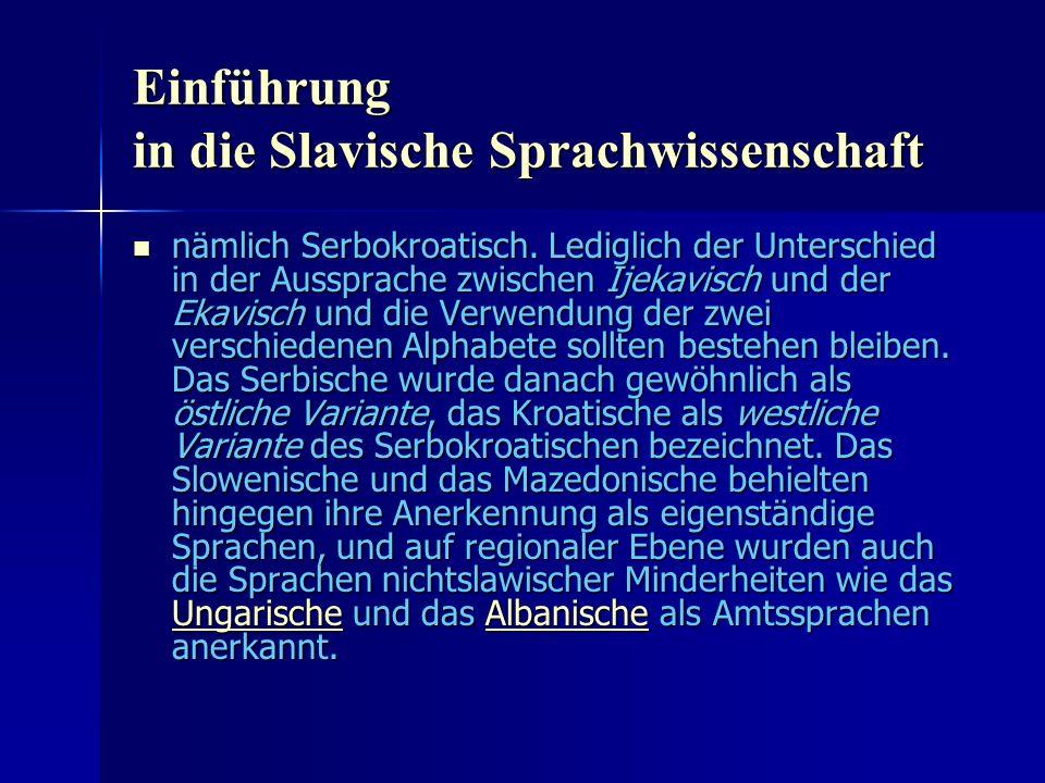 Einführung in die Slavische Sprachwissenschaft nämlich Serbokroatisch.