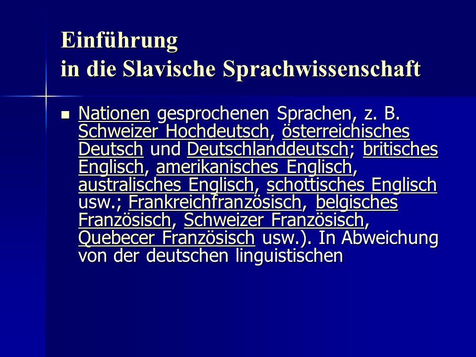 Einführung in die Slavische Sprachwissenschaft Nationen gesprochenen Sprachen, z.
