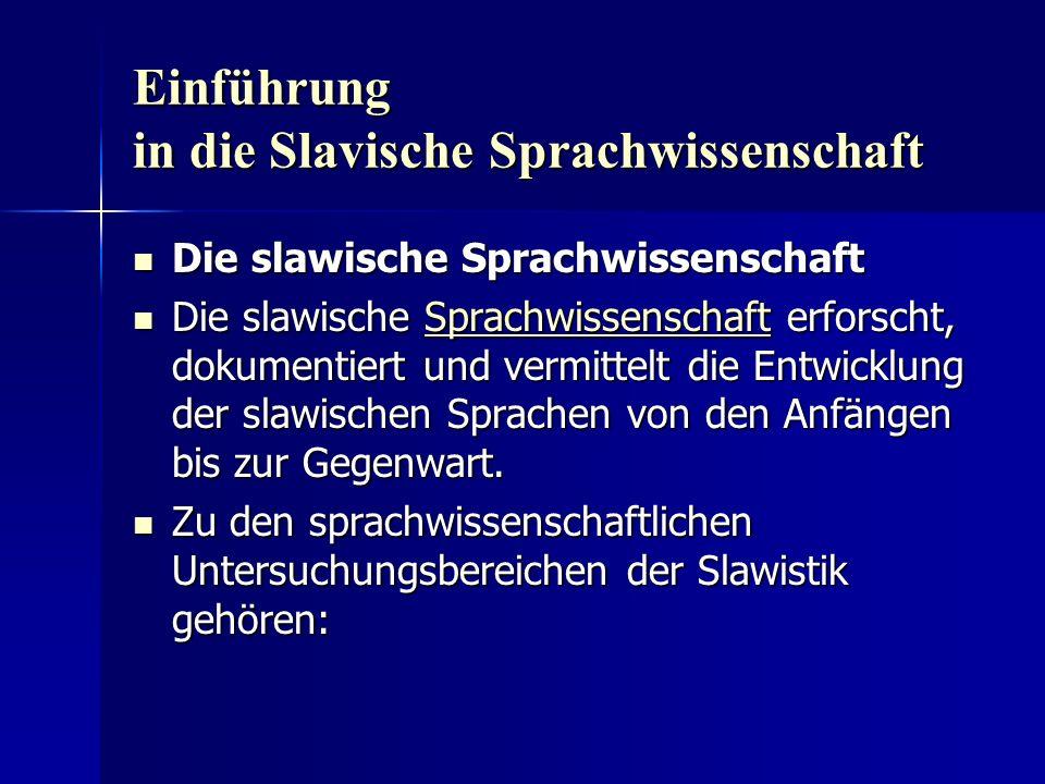 Einführung in die Slavische Sprachwissenschaft Die slawische Sprachwissenschaft Die slawische Sprachwissenschaft Die slawische Sprachwissenschaft erfo
