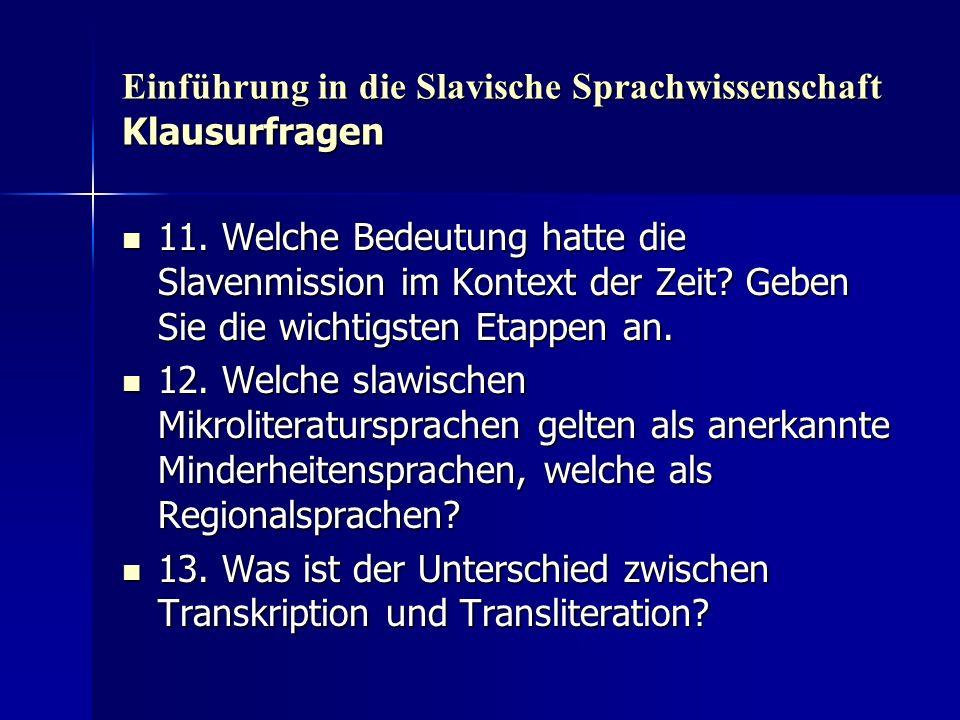 Einführung in die Slavische Sprachwissenschaft Klausurfragen 11. Welche Bedeutung hatte die Slavenmission im Kontext der Zeit? Geben Sie die wichtigst