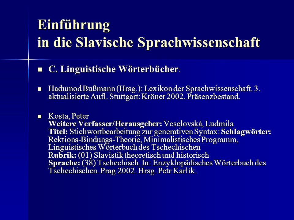 Einführung in die Slavische Sprachwissenschaft C. Linguistische Wörterbücher : C. Linguistische Wörterbücher : Hadumod Bußmann (Hrsg.): Lexikon der Sp