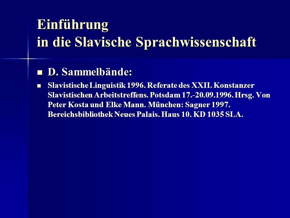 Einführung in die Slavische Sprachwissenschaft D. Sammelbände: D. Sammelbände: Slavistische Linguistik 1996. Referate des XXII. Konstanzer Slavistisch