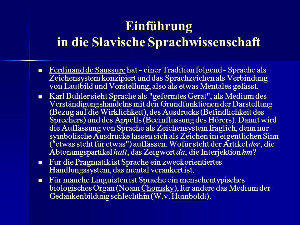 Einführung in die Slavische Sprachwissenschaft Zu den lautlichen Besonderheiten des Tsch.