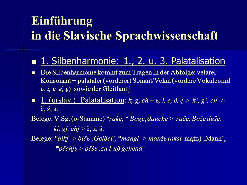 Einführung in die Slavische Sprachwissenschaft 1. Silbenharmonie: 1., 2.