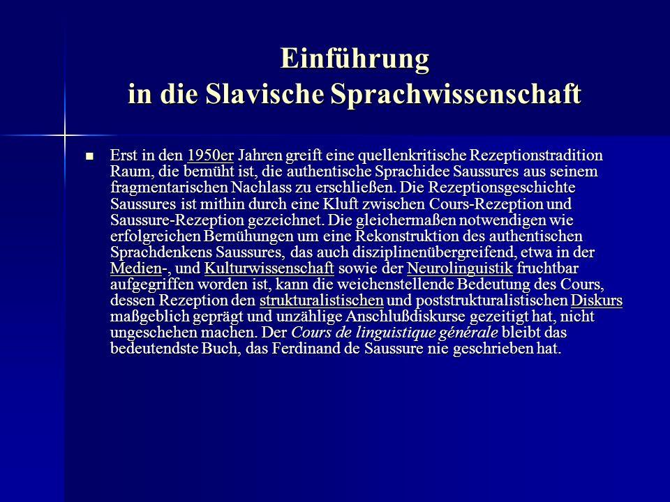 Einführung in die Slavische Sprachwissenschaft Saussures Ruhm zu Lebzeiten begründete sich in seiner Leistung als Indogermanist.