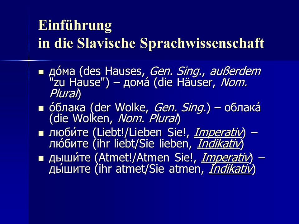 Einführung in die Slavische Sprachwissenschaft до́ма (des Hauses, Gen.