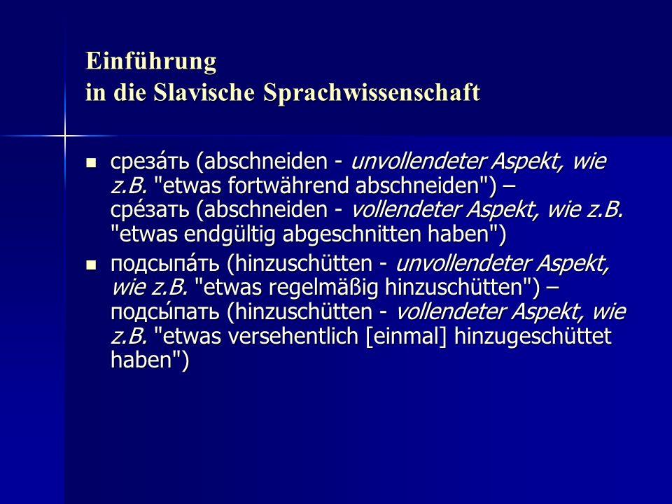 Einführung in die Slavische Sprachwissenschaft среза́ть (abschneiden - unvollendeter Aspekt, wie z.B.