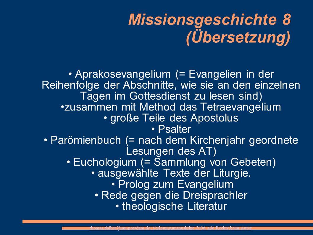 thomas.daiber@uni-potsdam.de, Vorlesungsmanuskript 2006, alle Rechte beim Autor Missionsgeschichte 8 (Übersetzung) Aprakosevangelium (= Evangelien in