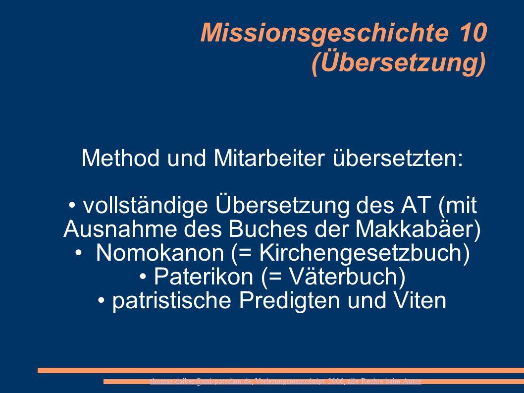 thomas.daiber@uni-potsdam.de, Vorlesungsmanuskript 2006, alle Rechte beim Autor Missionsgeschichte 10 (Übersetzung) Method und Mitarbeiter übersetzten