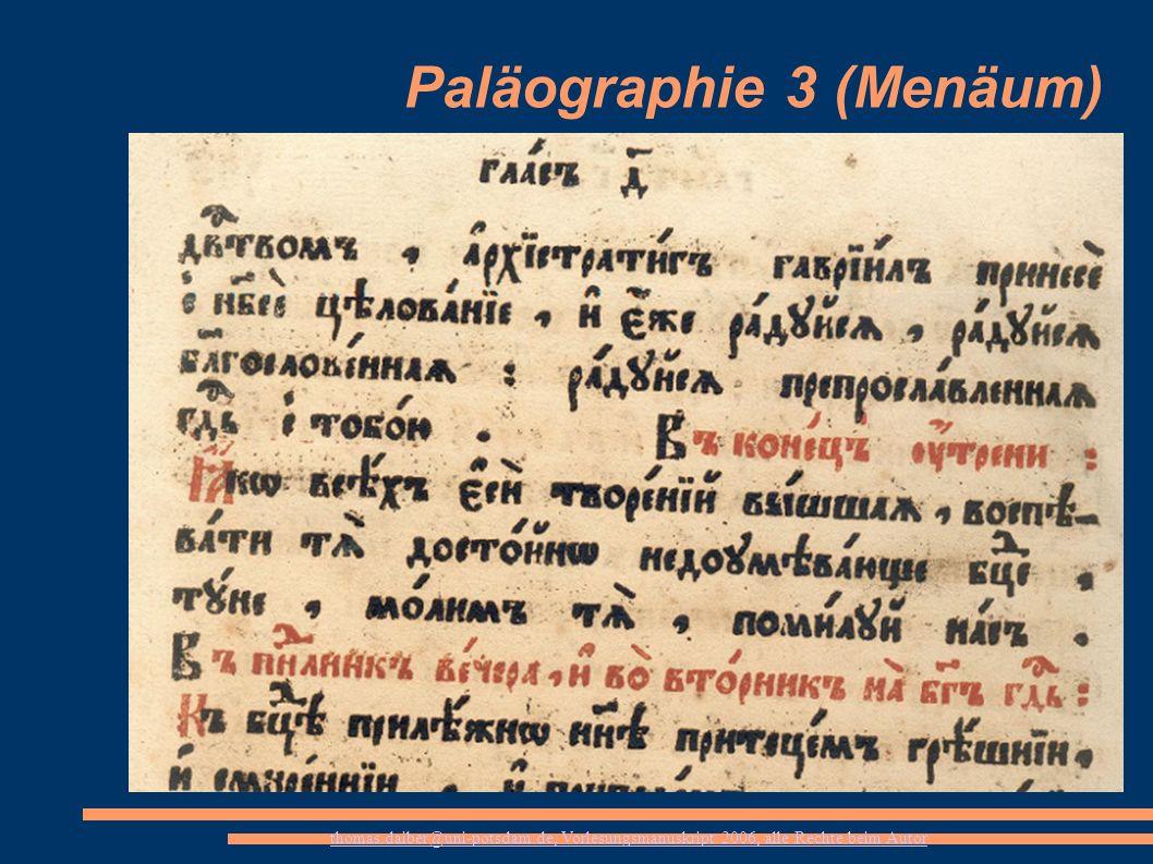 thomas.daiber@uni-potsdam.de, Vorlesungsmanuskript 2006, alle Rechte beim Autor Paläographie 3 (Menäum)