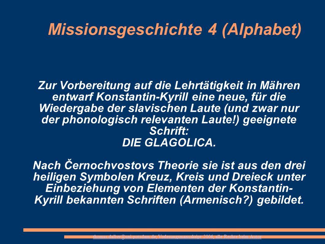 thomas.daiber@uni-potsdam.de, Vorlesungsmanuskript 2006, alle Rechte beim Autor Missionsgeschichte 4 (Alphabet) Zur Vorbereitung auf die Lehrtätigkeit
