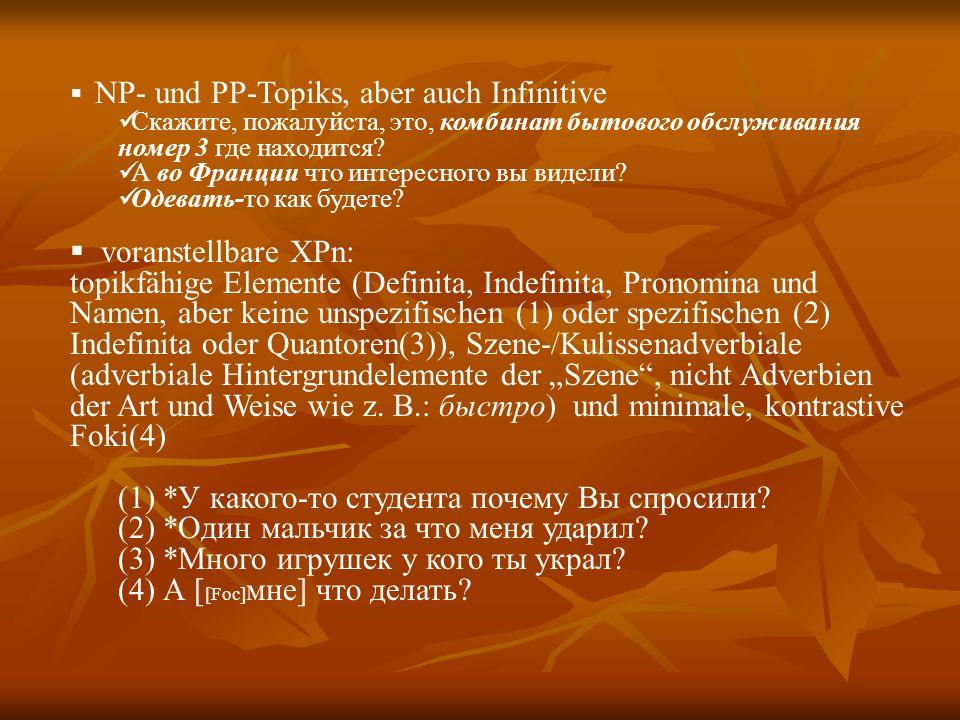 NP- und PP-Topiks, aber auch Infinitive Скажите, пожалуйста, это, комбинат бытового обслуживания номер 3 где находится.
