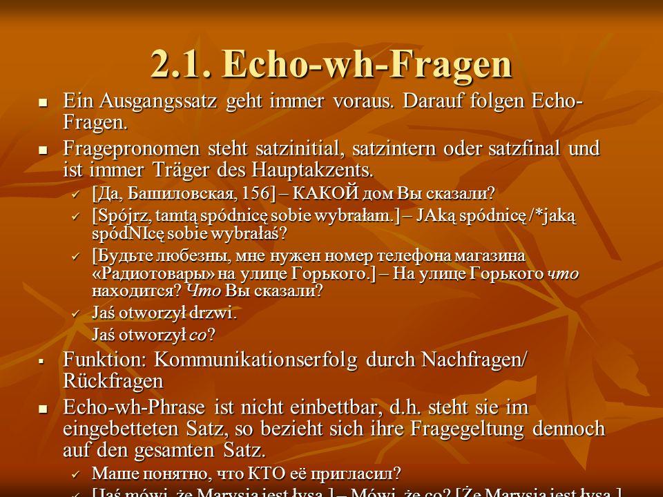 2.1.Echo-wh-Fragen Ein Ausgangssatz geht immer voraus.