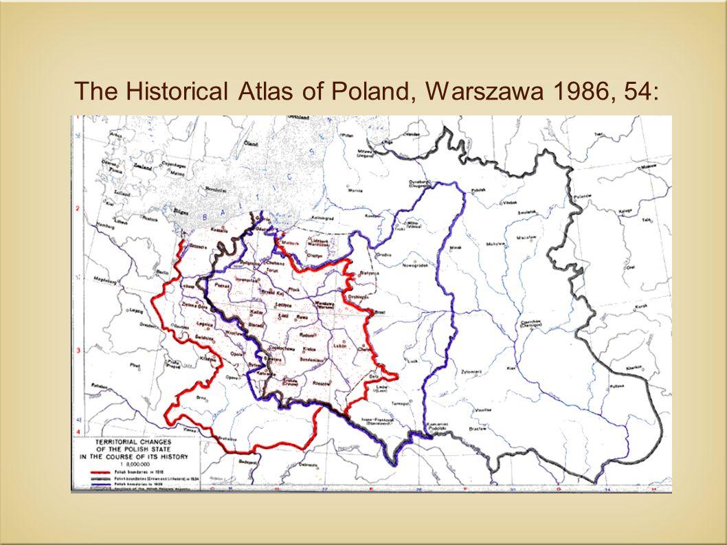 The Historical Atlas of Poland, Warszawa 1986, 54: