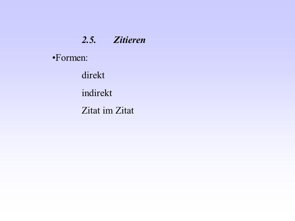 2.5. Zitieren Formen: direkt indirekt Zitat im Zitat