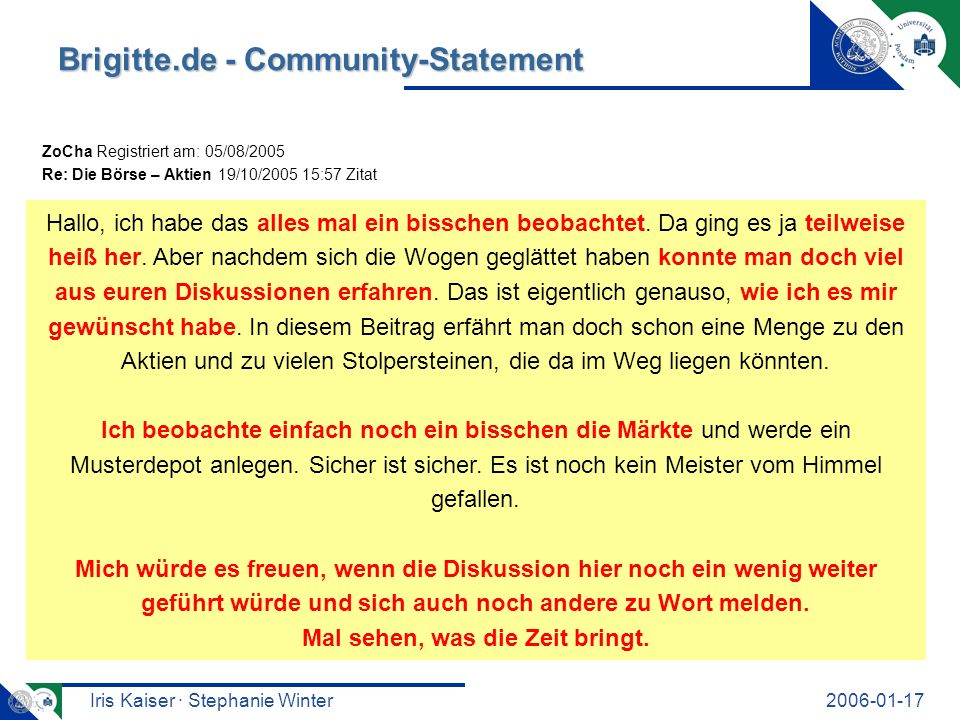 Iris Kaiser · Stephanie Winter2006-01-17 Brigitte.de - Community-Statement ZoCha Registriert am: 05/08/2005 Re: Die Börse – Aktien 19/10/2005 15:57 Zi