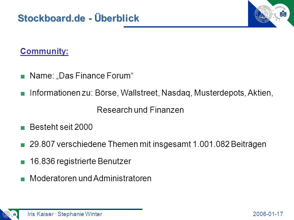 Iris Kaiser · Stephanie Winter2006-01-17 Stockboard.de -Überblick Stockboard.de - Überblick Community: Name: Das Finance Forum Informationen zu: Börse