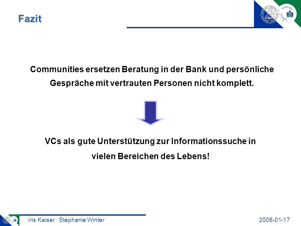 Iris Kaiser · Stephanie Winter2006-01-17 Communities ersetzen Beratung in der Bank und persönliche Gespräche mit vertrauten Personen nicht komplett.