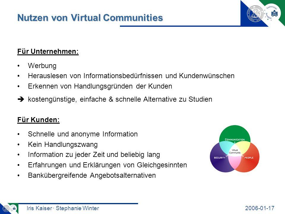 Iris Kaiser · Stephanie Winter2006-01-17 Nutzen von Virtual Communities Für Unternehmen: Werbung Herauslesen von Informationsbedürfnissen und Kundenwü