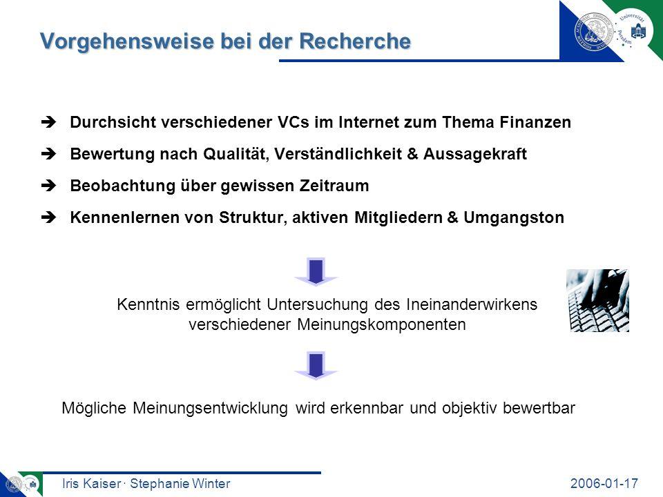 Iris Kaiser · Stephanie Winter2006-01-17 Vorgehensweise bei der Recherche Durchsicht verschiedener VCs im Internet zum Thema Finanzen Bewertung nach Q