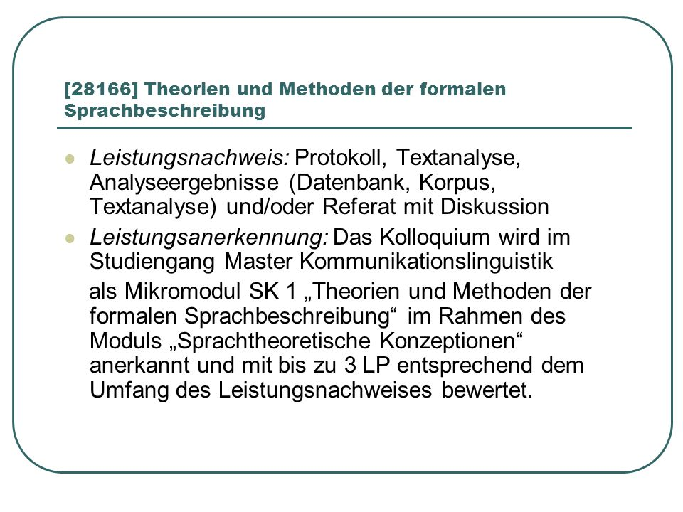 [28166] Theorien und Methoden der formalen Sprachbeschreibung Leistungsnachweis: Protokoll, Textanalyse, Analyseergebnisse (Datenbank, Korpus, Textana
