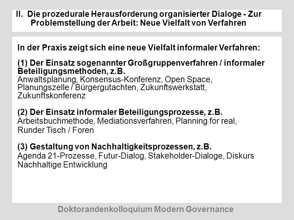 II. Die prozedurale Herausforderung organisierter Dialoge - Zur Problemstellung der Arbeit: Neue Vielfalt von Verfahren In der Praxis zeigt sich eine
