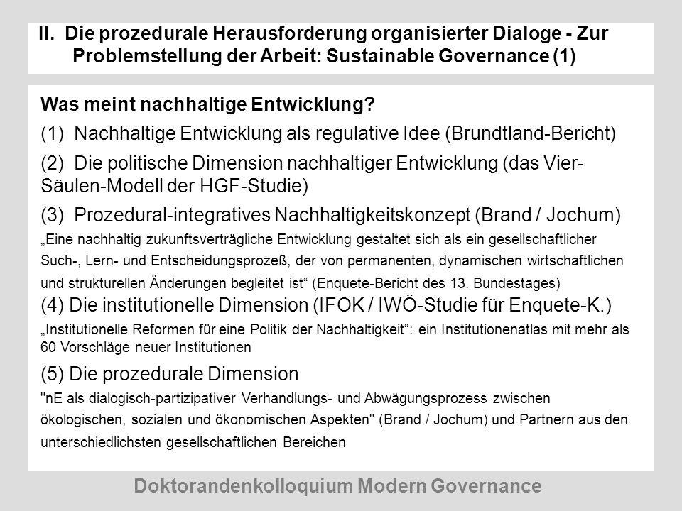 II. Die prozedurale Herausforderung organisierter Dialoge - Zur Problemstellung der Arbeit: Sustainable Governance (1) Was meint nachhaltige Entwicklu