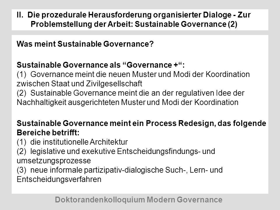 II. Die prozedurale Herausforderung organisierter Dialoge - Zur Problemstellung der Arbeit: Sustainable Governance (2) Was meint Sustainable Governanc