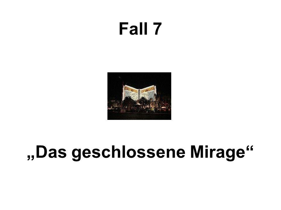Fall 7 Das geschlossene Mirage