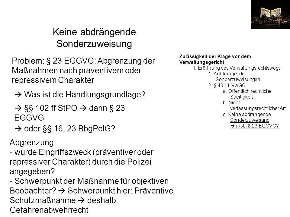 II.Statthafte Klageart Die statthafte Klageart richtet sich nach dem Klagebegehren (vgl.