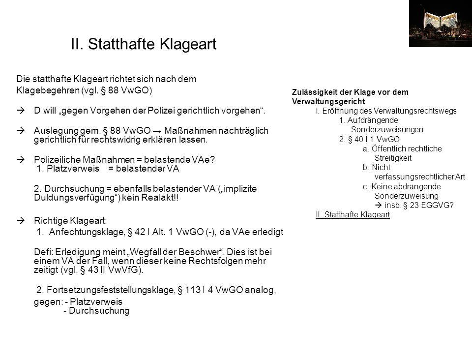 2.Platzverweis a. EGL: § 16 I 1 BbgPolG b. formelle Rechtmäßigkeit (+) c.
