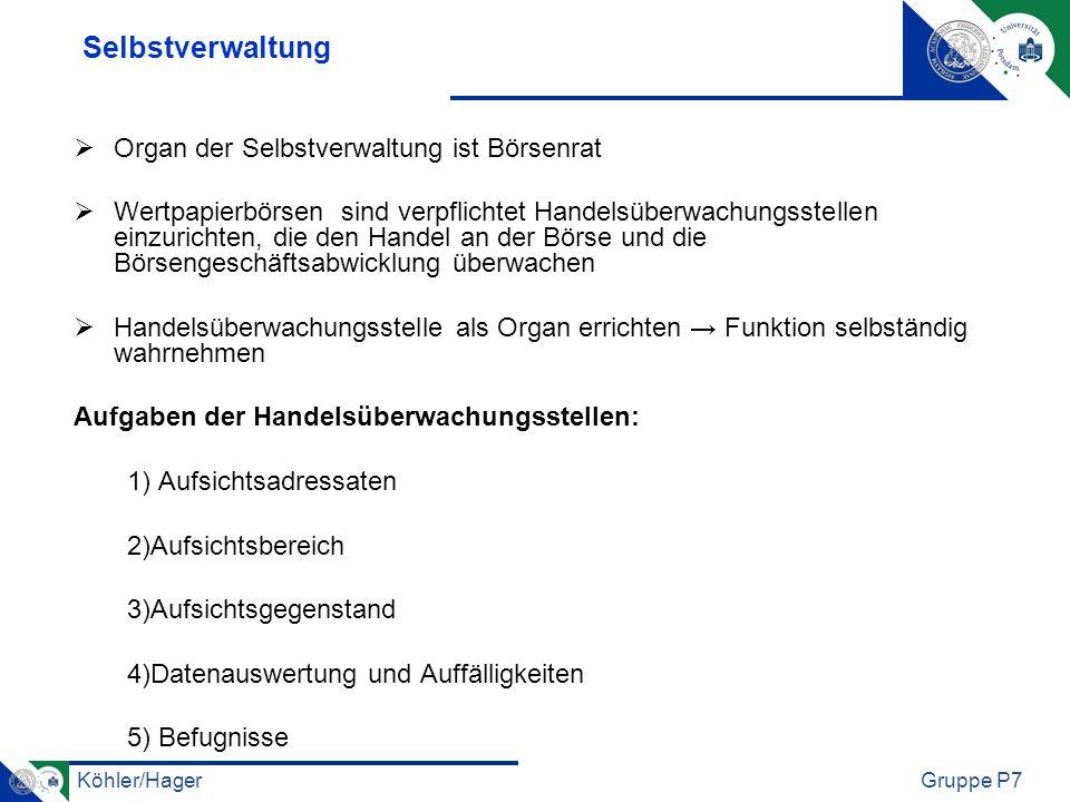 Köhler/HagerGruppe P7 ehemalige Bundesaufsichtsämter für Kreditwesen, Versicherungswesen und Wertpapierhandel nun einheitliche staatliche Allfinanzaufsicht über Kreditinstitute, Finanzdienstleistungsinstitute, Versicherungsunternehmen und den Wertpapierhandel und hat die Aufgaben der ehemaligen Aufsichtsämter - Bafin leistet wichtigen Beitrag zur Stabilität des Finanzplatzes Deutschland und zur Stärkung seiner Wettbewerbsfähigkeit BAFIN - Bundesanstalt für Finanzdienstleistungsaufsicht