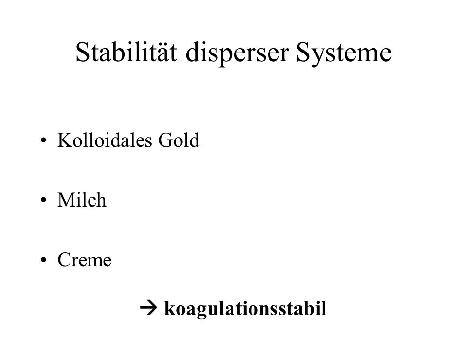 Kolloidal stabiler Zustand ist ein koagulationsstabiler Zustand