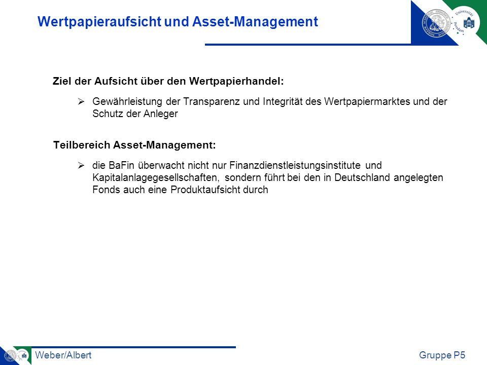 Weber/AlbertGruppe P5 Wertpapieraufsicht und Asset-Management Ziel der Aufsicht über den Wertpapierhandel: Gewährleistung der Transparenz und Integrit