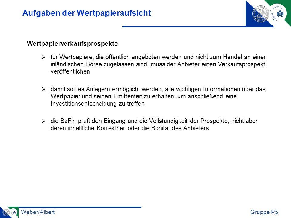 Weber/AlbertGruppe P5 Aufgaben der Wertpapieraufsicht Wertpapierverkaufsprospekte für Wertpapiere, die öffentlich angeboten werden und nicht zum Hande