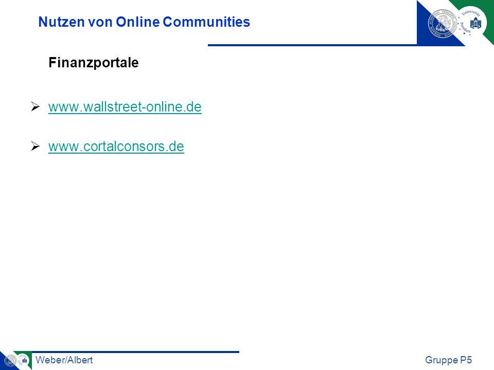 Weber/AlbertGruppe P5 Nutzen von Online Communities Finanzportale www.wallstreet-online.de www.cortalconsors.de
