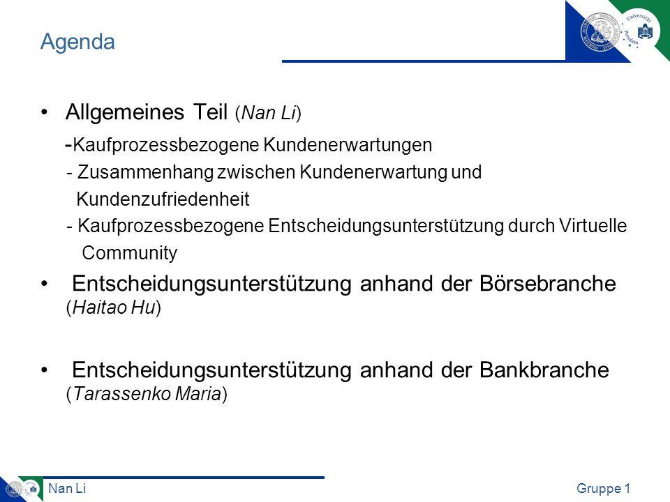 Nan LiGruppe 1 Agenda Allgemeines Teil (Nan Li) - Kaufprozessbezogene Kundenerwartungen - Zusammenhang zwischen Kundenerwartung und Kundenzufriedenhei