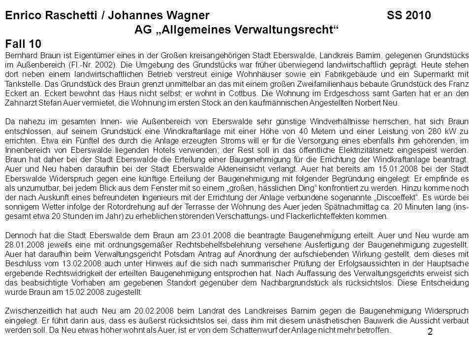 Enrico Raschetti / Johannes Wagner SS 2010 AG Allgemeines Verwaltungsrecht Fall 10 Bernhard Braun ist Eigentümer eines in der Großen kreisangehörigen