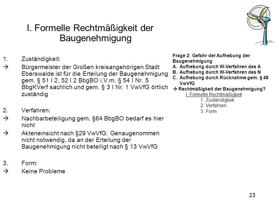 I. Formelle Rechtmäßigkeit der Baugenehmigung 1.Zuständigkeit: Bürgermeister der Großen kreisangehörigen Stadt Eberswalde ist für die Erteilung der Ba