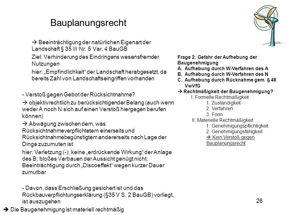Bauplanungsrecht Beeinträchtigung der natürlichen Eigenart der Landschaft § 35 III Nr. 5 Var. 4 BauGB Ziel: Verhinderung des Eindringens wesensfremder