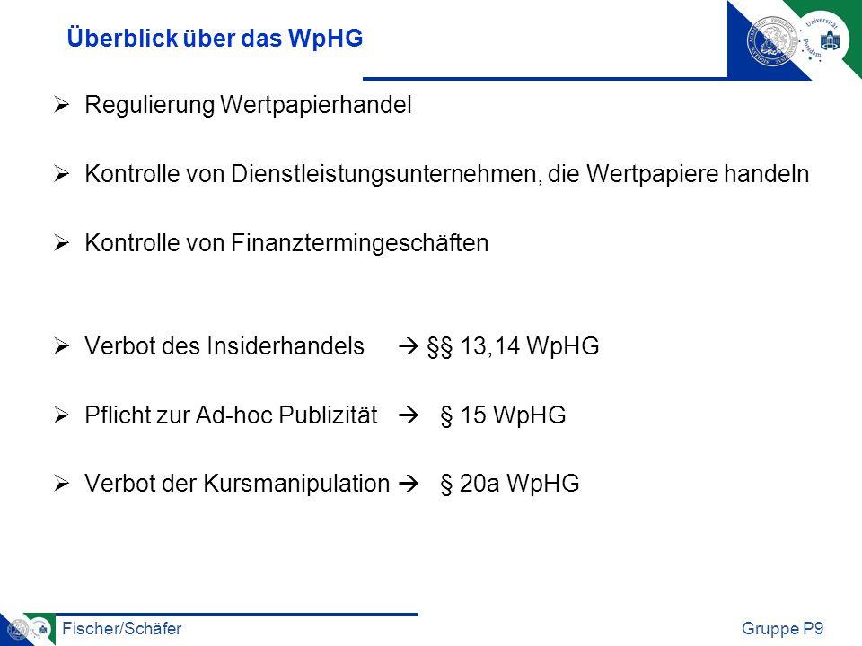 Fischer/SchäferGruppe P9 Überblick über das WpHG Regulierung Wertpapierhandel Kontrolle von Dienstleistungsunternehmen, die Wertpapiere handeln Kontro